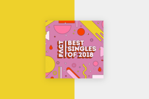 FACT BEST SINGLES OF 2018
