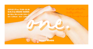 O.N.E by SHAKE HANDS ニュース